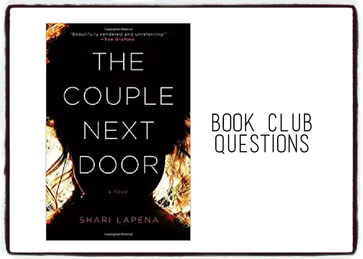 Perfect Book Club Questions For The Couple Next Door By Shari Lapena
